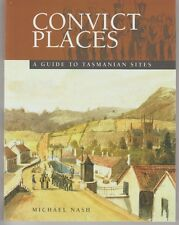CONVICT PLACES - A GUIDE TO TASMANIAN SITES Michael Nash Tasmania history travel