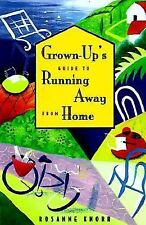 NEW - The Grown-up's Guide to Running Away from Home by Knorr, Rosanne
