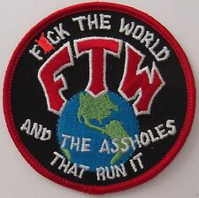 FTW PATCH - F*** THE WORLD & THE A**HOLES THAT RUN IT BIKER VEST PATCH - ADULT