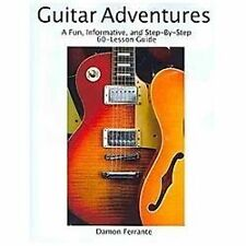 Guitar Adventures : A Fun, Informative, and Step-By-Step 60-Lesson Guide to...