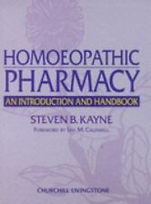 Homeopathic Pharmacy: An Introduction and Handbook, Steven B. Kayne, Acceptable