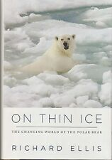 ON THIN ICE:Changing World of Polar Bear/Ecology/Climate Change/NEW/Free Ship