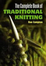 The Complete Book of Traditional Knitting Dover Knitting, Crochet, Tatting, Lac