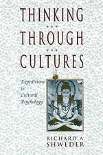 Thinking Through Cultures: Expeditions in Cultural Psychology by Richard A....
