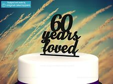 """60 Years Loved"" Black - 60th Birthday Cake Topper - Made by OriginalCakeToppers"