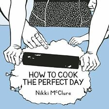 How to Cook the Perfect Day