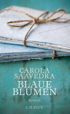 Blaue Blumen von Carola Saavedra (2015, Gebundene Ausgabe)