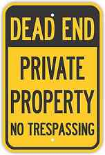 """12""""X18"""" DEAD END PRIVATE PROPERTY NO TRESPASSING SIGNS Heavy Duty Metal Road"""