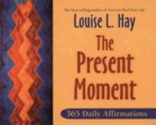 The Present Moment : 365 Daily Affirmations by Louise L. Hay (2007, Paperback)