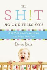The Sh!t No One Tells You: A Guide to Surviving Your Baby's First Year, Dais, Da