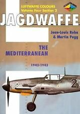 Luftwaffe Colours: Jagdwaffe Vol. 4 Section 2 : The Mediterranean 1942-1943...