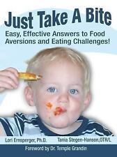 Just Take a Bite: Easy, Effective Answers to Food Aversions and Eating-ExLibrary