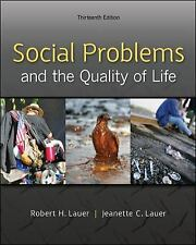 Social Problems and the Quality of Life by Jeanette Lauer and Robert Lauer (2013