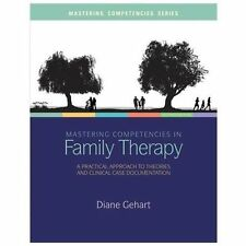 Mastering Competencies in Family Therapy : A Practical Approach to Theory and...
