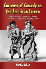 Currents of Comedy on the American Screen : How Film and Television Deliver...