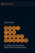 Beat the Forex Dealer: An Insider's Look into Trading Today's Foreign Exchange M