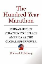 The Hundred-Year Marathon : China's Secret Strategy to Replace America as the...