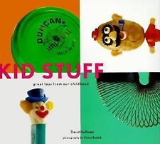 Kid Stuff: Great Toys from Our Childhood Hoffman, David Paperback