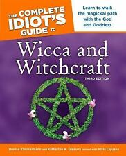 The Complete Idiot's Guide to Wicca and Witchcraft by Katherine A. Gleason...