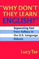 Why Don't They Learn English? : Separating Fact from Fallacy in the U.S....