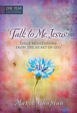 Talk to Me, Jesus - One Year Devotional : Daily Meditations from the Heart of...
