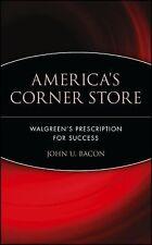 America's Corner Store: Walgreen's Prescription for Success