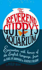 'THE REVEREND GUPPY'S AQUARIUM: ENCOUNTERS WITH HEROES OF THE ENGLISH-ExLibrary