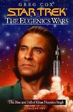 Star Trek: The Eugenics Wars Vol. 2 : The Rise and Fall of Khan Noonien Singh...