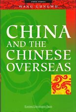 China and the Chinese Overseas - Wang Gungwu