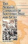 The Norman Conquest of Southern Italy and Sicily by Gordon S. Brown (2002,...