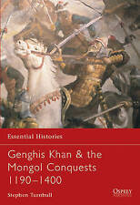 Genghis Khan and the Mongol Conquests 1190-1400, Stephen Turnbull
