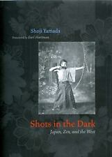 Shots in the Dark: Japan, Zen, and the West (Buddhism and Modernity), Yamada, Sh
