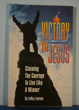 Victory in Jesus: Claiming Courage to Live like a Winner   by Leroy Lawson   b78