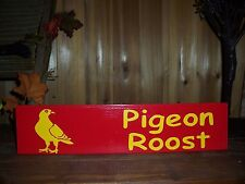 PIGEON ROOST PAINTED SIGN COUNTRY WESTERN SOUTHERN MAN CAVE BARN FUNNY BAR PUB