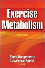 Exercise Metabolism by Lawrence Spriet, Mark Hargreaves (Hardback, 2005)
