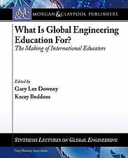 WHAT IS GLOBAL ENGINEERING EDUCATION FOR? THE MAKING OF - NEW PAPERBACK BOOK