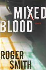 Mixed Blood by Roger Smith (2009, Hardcover)