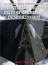 F-117 Stealth Fighter Units of Operation Desert Storm (Combat Aircraft) by Thom