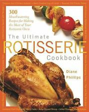 The Ultimate Rotisserie Cookbook: 300 Mouthwatering Recipes for Making-ExLibrary