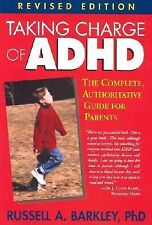 Taking Charge of ADHD, Revised Edition: The Complete, Authoritative Guide for Pa