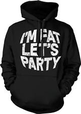 I'm Fat Let's Party YOLO Swag Big Need Love Too Chunky Husky Hoodie Pullover