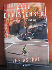 The Astral   a novelby Kate Christensen 2011 HCDC  First Edition