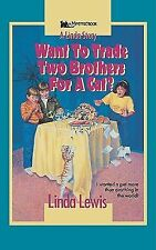 Want to Trade Two Brothers for a Cat? by Lewis (2008, Paperback)