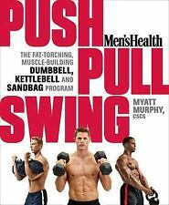 Men's Health Push, Pull, Swing: The Fat-Torching, Muscle-Building Dumbbell, Kett