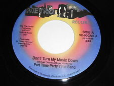 Part Time Party Time Band: Don't Turn My Music Down 45 - Modern Soul Beach