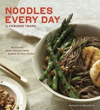 Noodles Every Day: Delicious Asian Recipes from Ramen to Rice Sticks-ExLibrary