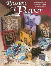 Passion For Paper: Beautiful Booklets, Fold Ups, Cards, Jewelry & More...