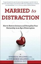Married to Distraction: How to Restore Intimacy and Strengthen Your Partnership