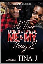 A Thin Line Between Me and My Thug: A Thin Line Between Me and My Thug 2 by...