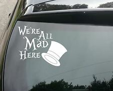 Wonderland All Mad Here Funny Car/Window JDM VW EURO Vinyl Decal Sticker